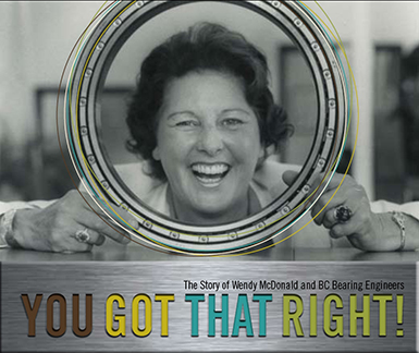 You Got That Right! The Story of Wendy McDonald and BC Bearing Engineers
