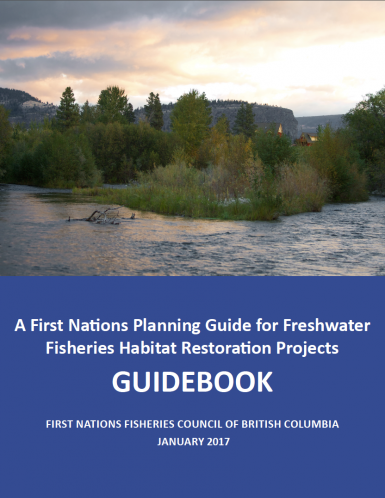 First Nations Planning Guide for Freshwater Fisheries Habitat Restoration Projects